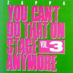 Frank Zappa - You Can't Do That On Stage Anymore · Vol. 3