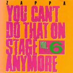Frank Zappa - You Can't Do That On Stage Anymore · Vol. 6