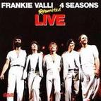 Frankie Valli And The 4 Seasons - Reunited · Live