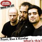 Franti, Rios & Kowlier - What's This?
