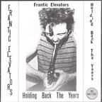 Frantic Elevators - Holding Back The Years