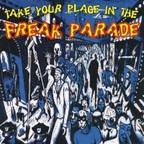 Freak Parade - Take Your Place In The Freak Parade