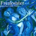 Freakwater - Dancing Under Water