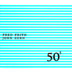 Fred Frith - 50th Birthday Celebration, Volume 5