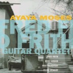 Fred Frith Guitar Quartet - Ayaya Moses