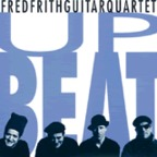 Fred Frith Guitar Quartet - Up Beat