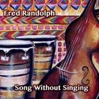 Fred Randolph - Song Without Singing