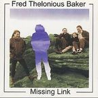 Fred Thelonious Baker - Missing Link
