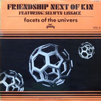 Friendship Next Of Kin - Facets Of The Univers · Vol. 6
