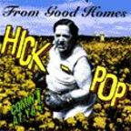 From Good Homes - Hick Pop Comin' At Ya!