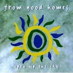 From Good Homes - Open Up The Sky