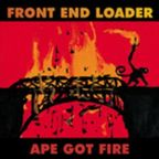 Front End Loader - Ape Got Fire