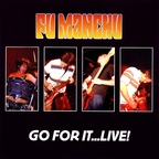 Fu Manchu - Go For It...Live!