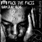 Fuck The Facts - Banzai 606