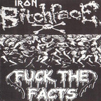 Fuck The Facts - Iron Bitchface