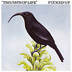 Fucked Up - Triumph Of Life