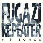 Fugazi - Repeater + 3 Songs