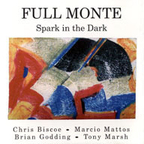 Full Monte - Spark In The Dark