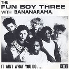 Fun Boy Three - It Aint What You Do...