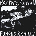 Fungus Brains - Ron Pistos Real World