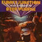 Funky Junction - Funky Junction Play A Tribute To Deep Purple