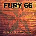 Fury 66 - For Lack Of A Better Word