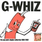 G-Whiz - The Pop Punk Singles Collection 1989-2002