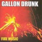 Gallon Drunk - Fire Music