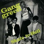 Gang Green - Skate To Hell