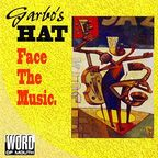 Garbo's Hat - Face The Music.