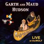 Garth And Maud Hudson - Live At The Wolf