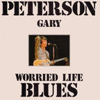 Gary Peterson - Worried Life Blues