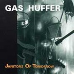 Gas Huffer - Janitors Of Tomorrow