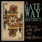 Gateway District - Some Days You Get The Thunder