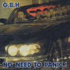 GBH - No Need To Panic!