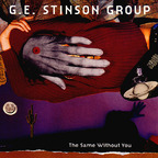 G.E. Stinson Group - The Same Without You