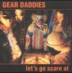 Gear Daddies - Let's Go Scare Al