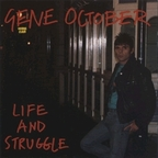Gene October - Life And Struggle