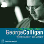George Colligan - Past-Present-Future