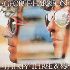 George Harrison - Thirty-Three & 1/ॐ