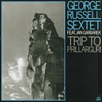 George Russell Sextet - Trip To Prillarguri
