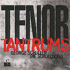 George Schuller & The Schulldogs - Tenor Tantrums