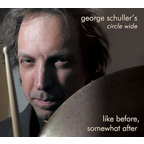 George Schuller's Circle Wide - Like Before, Somewhat After