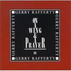 Gerry Rafferty - On A Wing And A Prayer
