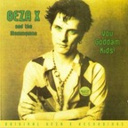 Geza X And The Mommymen - You Goddam Kids!