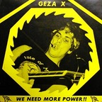 Geza X - We Need More Power!!