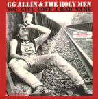 GG Allin & The Holy Men - You Give Love A Bad Name