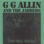 GG Allin And The Jabbers - Out For Blood