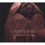 Ghostland - Guide Me God