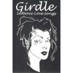 Girdle - Satanic Love Songs